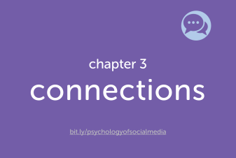 Connections - Chapter 3 of The Psychology of Social Media