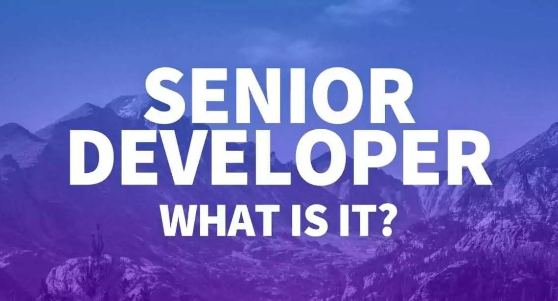 O que é um desenvolvedor sênior e como posso me tornar um?