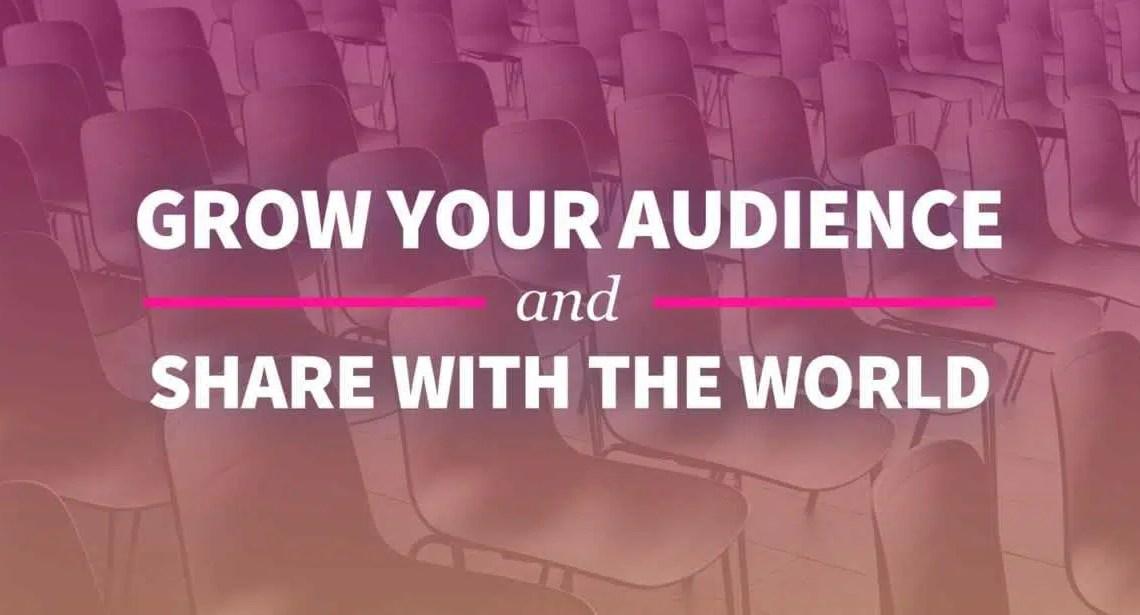 Como aumentar seu público e compartilhar seu conteúdo com o mundo