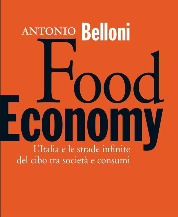 Food Economy - L'Italia e le strade infinite del cibo tra società e consumi