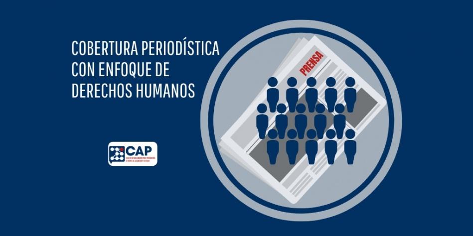 Cobertura periodística con enfoque de Derechos Humanos