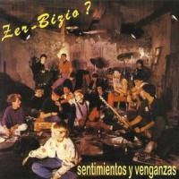 Zer-Bizio? – Sentimientos y Venganzas (1986)