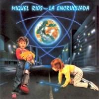 Miguel Ríos– La Encrucijada (1984)