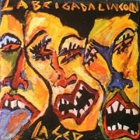 La Brigada Lincoln – La Sed [Maxi] (1987)
