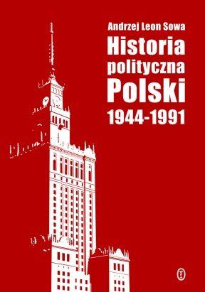 """Artykuł powstał w oparciu o książkę Andrzeja Leona Sowy pt. """"Historia polityczna Polski 1944-1991"""" (Wydawnictwo Literackie, 2011)."""
