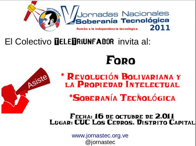 """JORNASTEC 2011 - Foro """"La Revolución Bolivariana y la Propiedad Intelectual"""""""