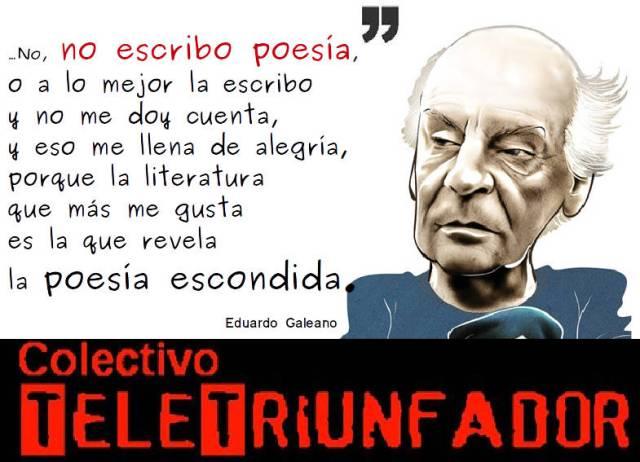 Homenaje a Galeano - no escribo poesia