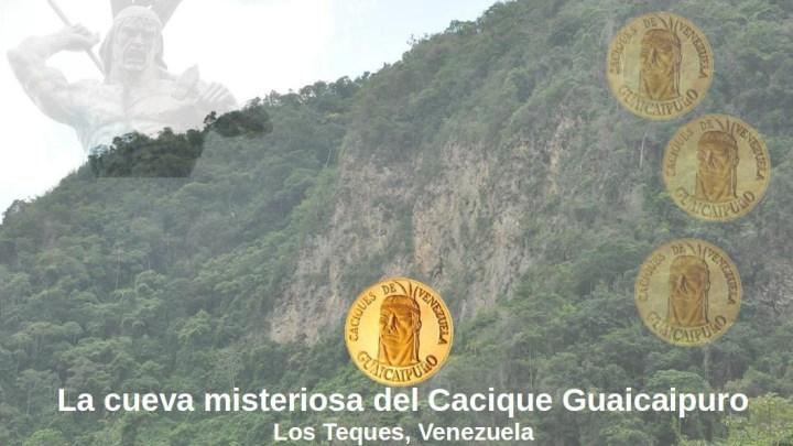 La cueva misteriosa del último Cacique de Venezuela