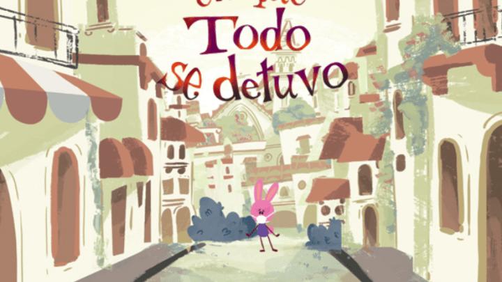 Libro para niños gratis en PDF: Los días en que todo se detuvo – COVID 19