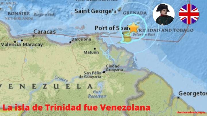 La isla de Trinidad fue Venezolana