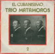 trio matamoros_el cubanisimo