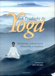 A Tradição Feuerstein - Os livros mais fundamentais de Yoga