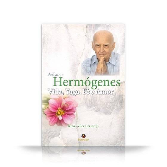 hermogenesbodigaya 1 - Hermógenes - Vida, Yoga, Fé e Amor
