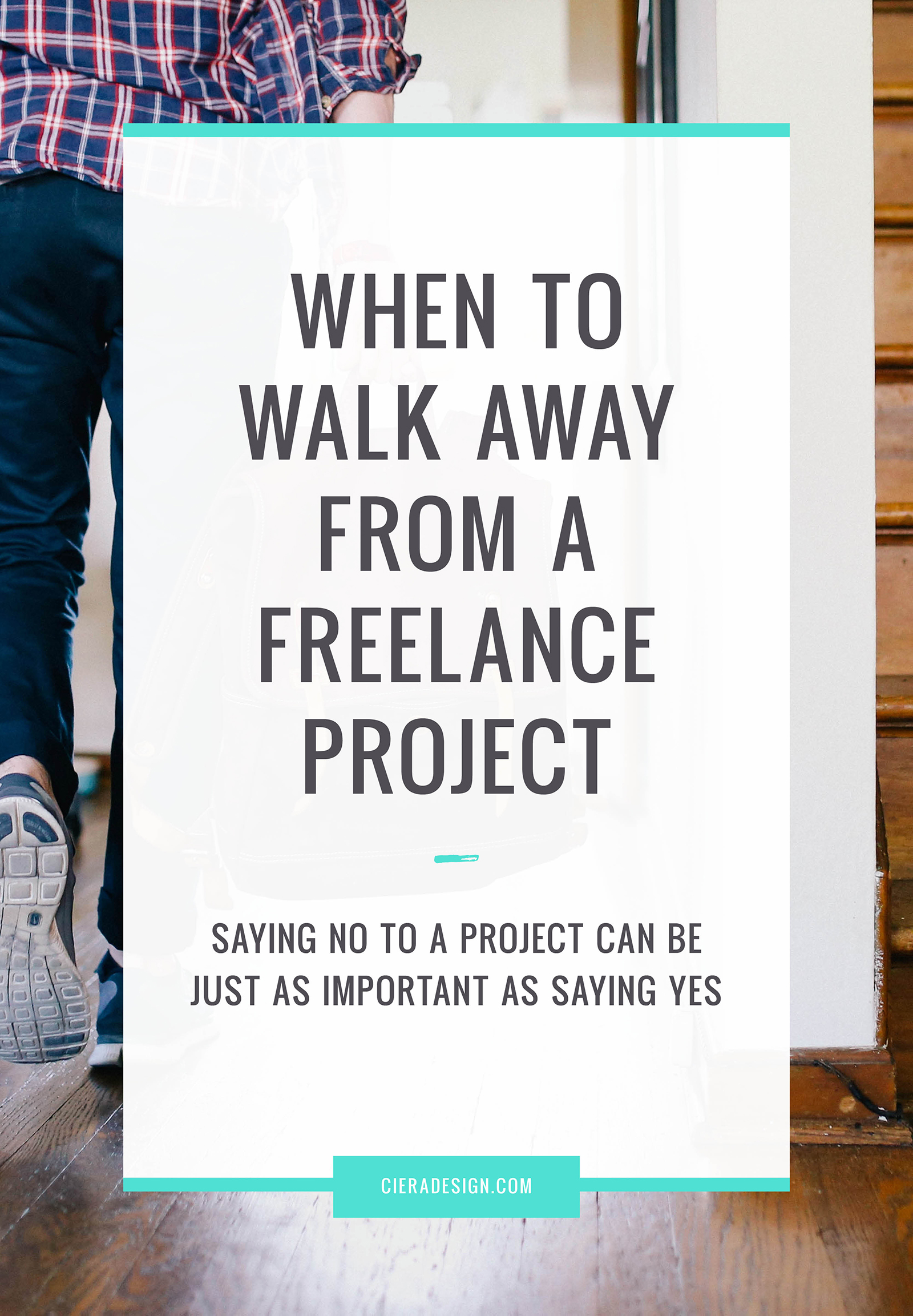 When To Walk Away From A Freelance Project - saying no to a project can be just as important as saying yes.