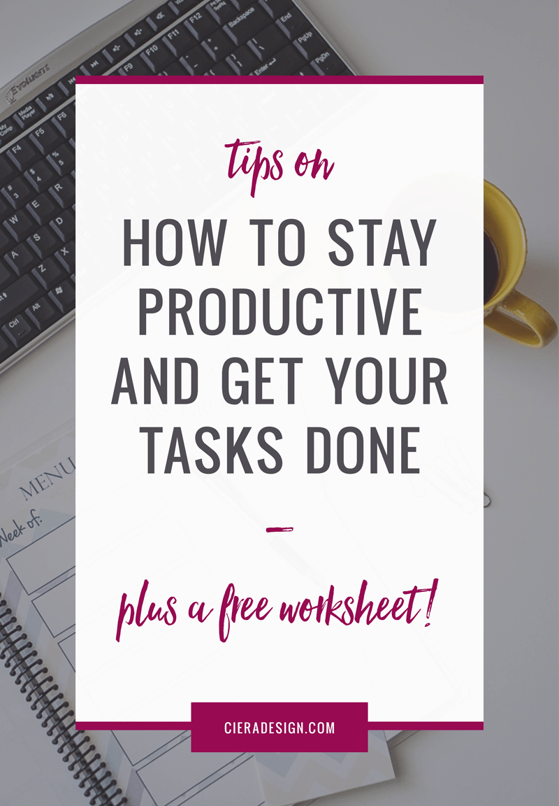Tips on how to stay productive and get shit done! Click through to download a helpful worksheet!