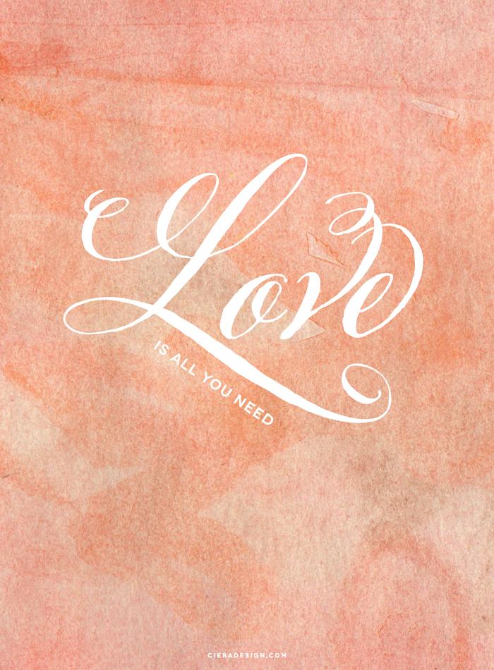 Love Is All You Need Quote - Ciera Design