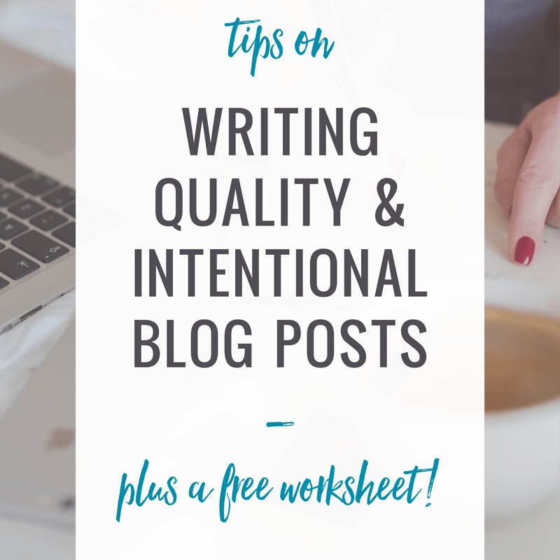 Quality Over Quantity: Writing  Intentional Blog Posts
