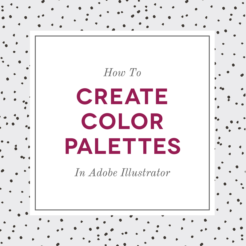 How to Create Color Palettes in Adobe Illustrator