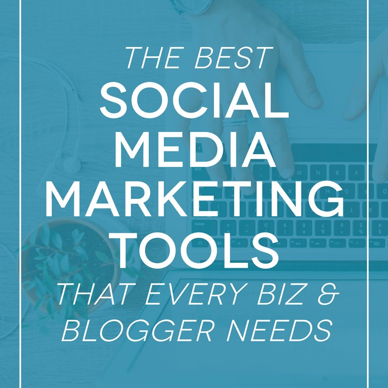 The Best Social Media Marketing Tools That Every Blogger Needs
