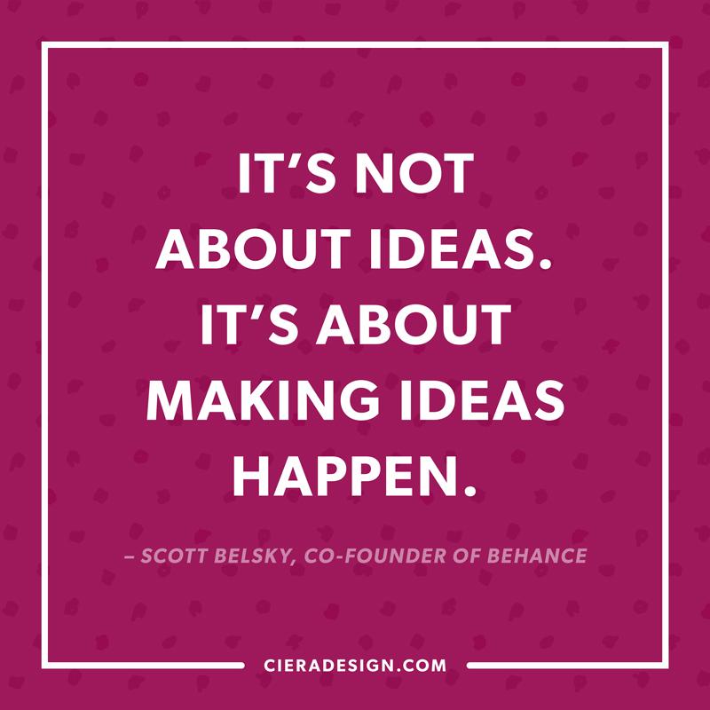 Making Ideas Happen Quote