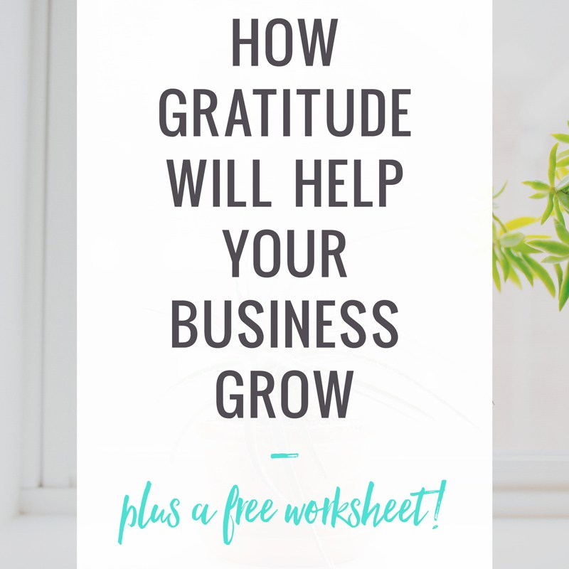 The Importance of Gratitude and How It Will Help Your Business Grow!
