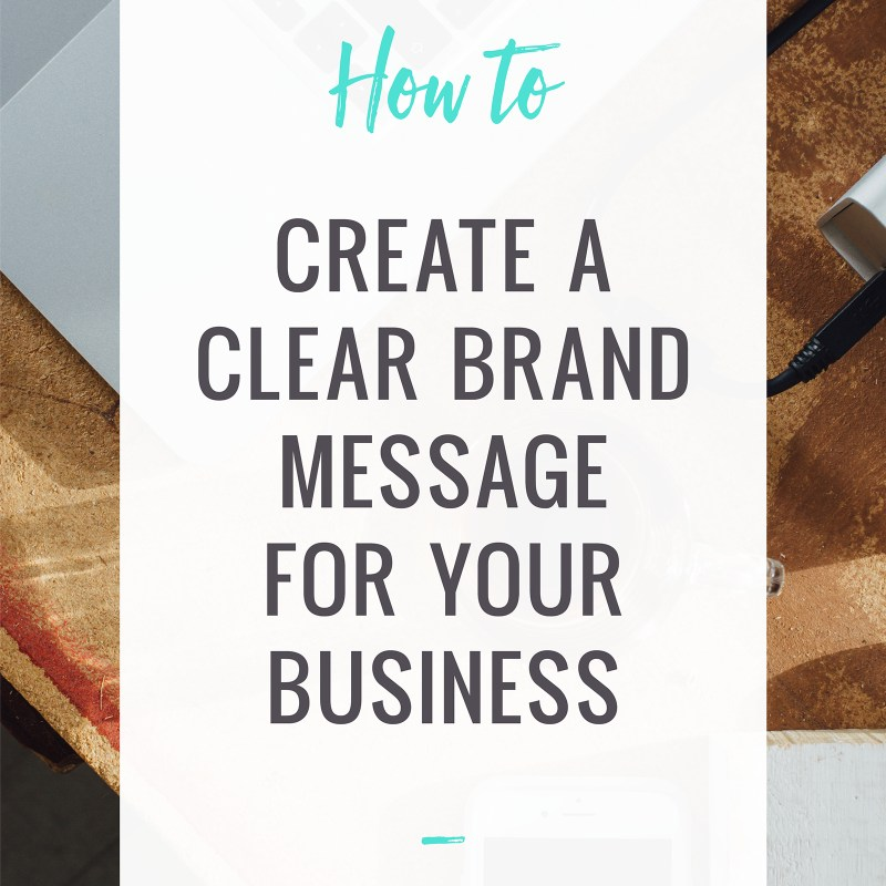 Creating a Clear Brand Message for Your Business