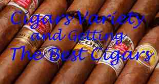 cigar variety and getting the best cigar
