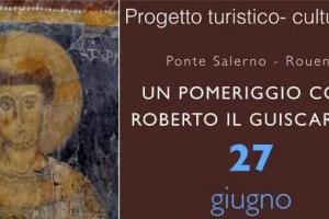 SALERNO, UN POMERIGGIO CON ROBERTO IL GUISCARDO – 27 giugno
