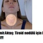 tiroid nodülleri için kür