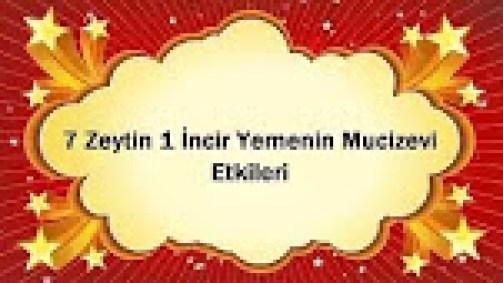 7 Zeytin 1 incir yemenin mucizeleri
