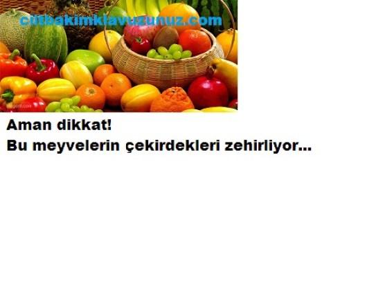 Bu meyvelerin çekirdeklerine dikkat