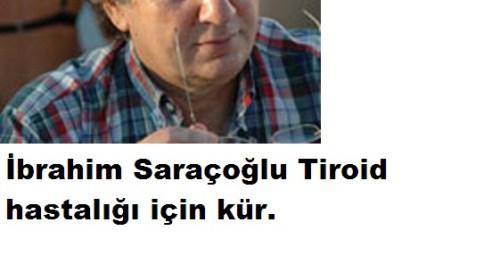 İbrahim Saraçoğlu Tiroid İçin Kür