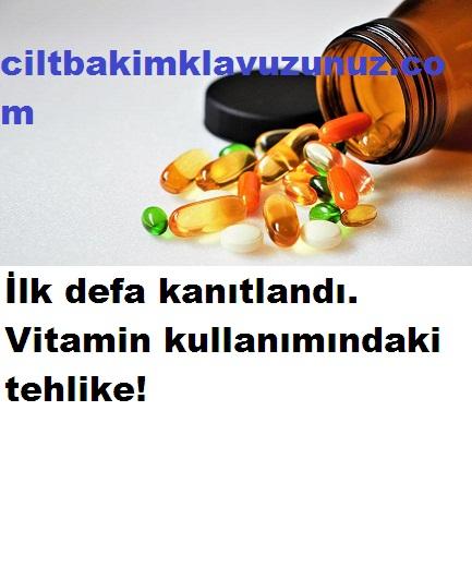 Vitamin Kullanımındaki Tehlike