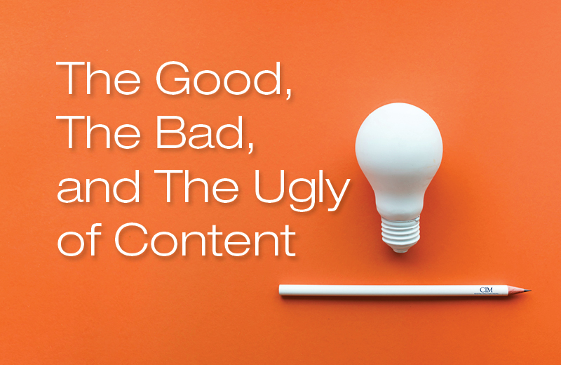 The Good, The Bad, and The Ugly of Content