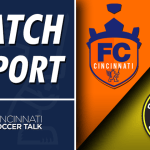 Match Report: FC Cincinnati vs. Columbus Crew SC – US Open Cup