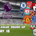 Premier League Round-Up: Matchday 10