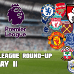Premier League Round-Up: Matchday 11