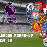 Premier League Round-Up: Matchday 12