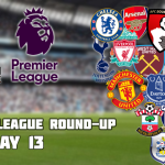 Premier League Round-Up: Matchday 13