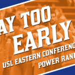 WAY-Too-Early USL Eastern Conference Power Rankings