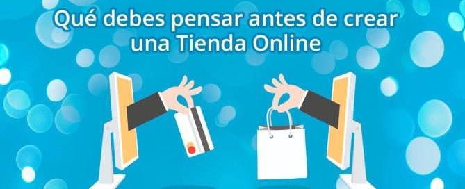 Qué debes pensar antes de crear una Tienda Online