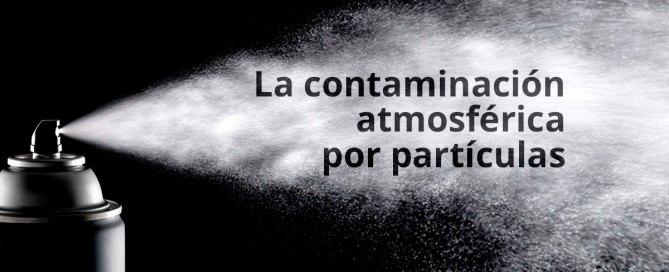 La contaminación atmosférica por partículas