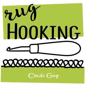 Rug Hooking with Cindi Gay, podcast