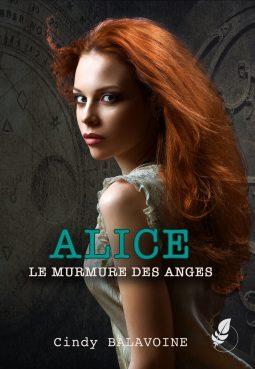 Alice, le murmure des anges par Cindy BALAVOINE