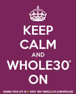 finished the whole 30 keep calm