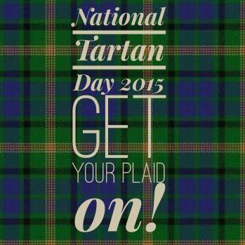 tartan day get your plaid on