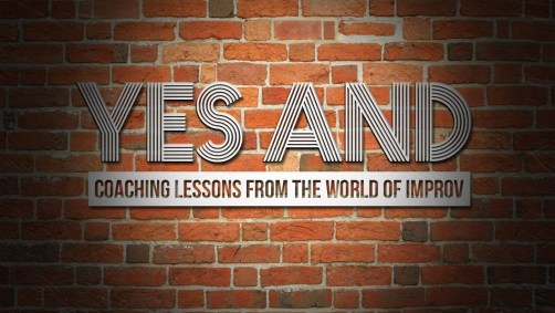 yes and lessons from improv