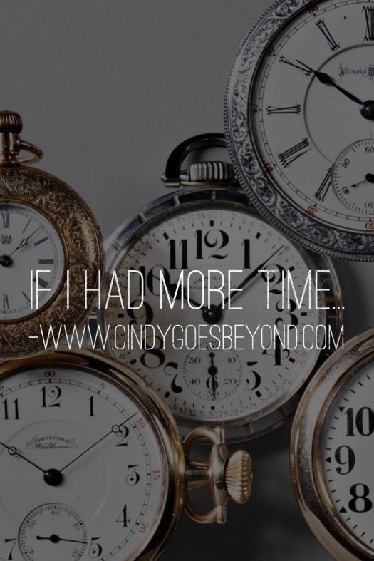 If I Had More Time