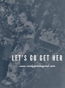 Lets Go Get Her