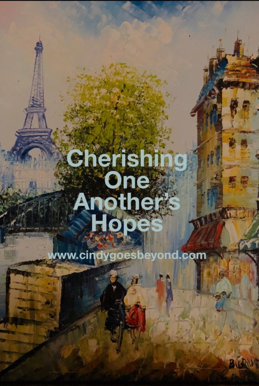 Cherishing One Another's Hopes